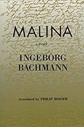 [Malina: A Novel] (By: Ingeborg Bachmann) [published: June, 1999]