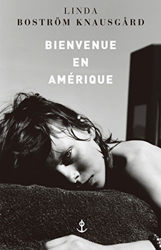 Bienvenue en Amérique par Linda Boström Knausgård