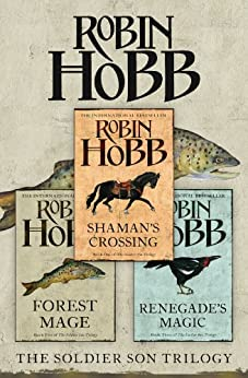 The Complete Soldier Son Trilogy: Shaman's Crossing, Forest Mage, Renegade's Magic by [Hobb, Robin]