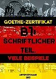 Goethe-Zertifikat B1: Schriftlicher Teil. Viele Beispiele (German Edition)