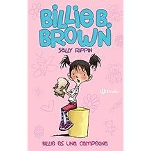 Billie B. Brown, 1. Billie es una campeona (Castellano - A Partir De 6 Años - Personajes Y Series - Billie B. Brown)