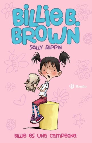 Billie B. Brown, 1. Billie es una campeona (Castellano - A Partir De 6 Años - Personajes Y Series - Billie B. Brown) por Sally Rippin