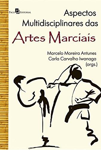Aspectos Multidisciplinares das Artes Marciais (Portuguese Edition) por Marcelo Moreira Antunes