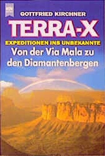 Terra X. Von der Via Mala zu den Diamantenbergen. Expeditionen ins Unbekannte.