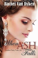 When Ash Falls (London Fairy Tales Book 4) (Volume 4) by Rachel Van Dyken (2014-11-17)