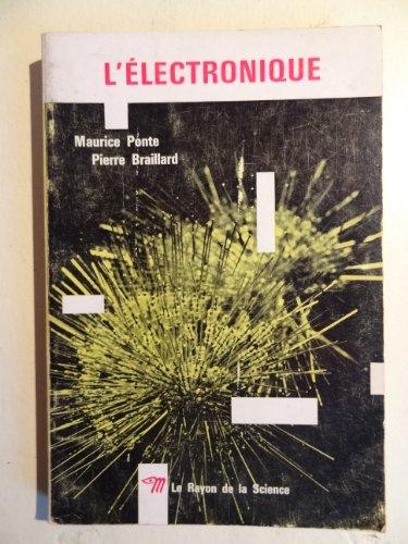 L'électronique par Ponte Maurice Braillard Pierre