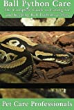 Best Books On Pythons - Ball Python Care: The Complete Guide to Caring Review