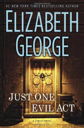 Buchseite und Rezensionen zu 'Just One Evil Act: A Lynley Novel (Inspector Lynley Mysteries)' von Elizabeth George