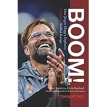 Boom!: How Jürgen Klopp's Explosive Liverpool Thrilled Europe