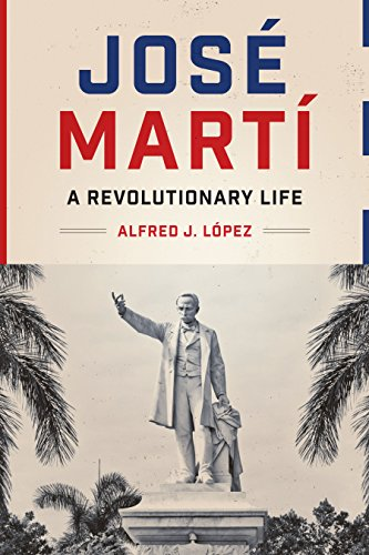 jose-marti-a-revolutionary-life-joe-r-and-teresa-lozano-long-series-in-latin-american-and-l