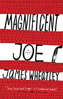 Magnificent Joe by [Wheatley, James]
