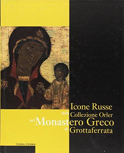 Icone russe della collezione Orler nel Monastero greco di Grottaferrata