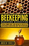 Don't Worry BEE HAPPY! Start your Bee colony today !**NEW FREE 5 BOOK SET BONUS WITH YOUR PURCHASE**GRAB A COPY TODAY AT DISCOUNTED PRICE OF $2.99 INSTEAD OF REGULAR PRICE OF $5.99!There are 140,000 beekeepers in the United States keeping 3.2 millio...