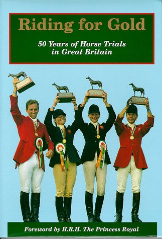 Riding for Gold: Fifty Years of British Horse Trials