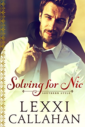 Solving for Nic (Self Made Men...Southern Style Book 2) (English Edition)