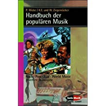 Handbuch der populären Musik: Rock, Pop, Jazz, World Music