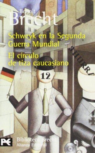 Schweyk en la Segunda Guerra Mundial / El círculo de tiza caucasiano: Teatro completo, 10 (El Libro De Bolsillo - Bibliotecas De Autor - Biblioteca Brecht)
