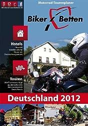 Biker-Betten Deutschland: Motorrad-Tourenplaner und Hotelführer Deutschland. Über 800 Übernachtungstipps