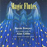 Magic Flutes: Organ Music of Alan Gibbs