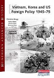 Heinemann Advanced History: Vietnam, Korea and US Foreign Policy 1945-75