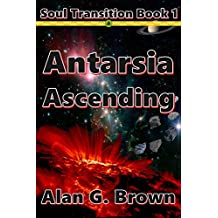 Antarsia Ascending (Soul Transition Book 1)