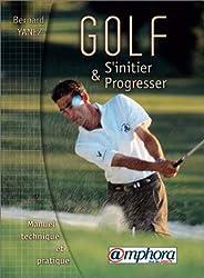 Golf, s'initier et progresser manuel technique et pratique