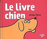 Le livre chien | Clerici, Lorenzo (1986-....). Auteur