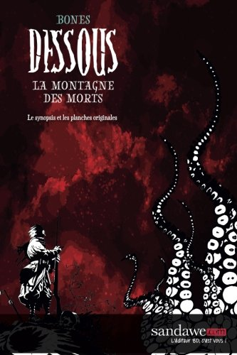 Dessous : la montagne des morts: Le synopsis et les planches originales