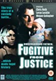 Fugitive From Justice - Underground Father [DVD]