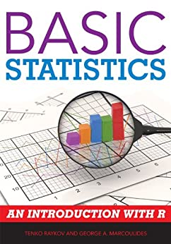 Basic Statistics: An Introduction with R by [Raykov, Tenko, Marcoulides, George A.]