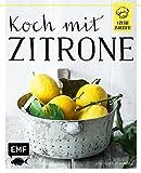 Koch mit – Zitrone (1 Zutat - 25 Rezepte)