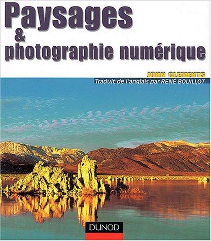 Paysages et photographie numérique par John Clements