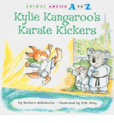 [(Kylie Kangaroo's Karate Kickers )] [Author: Barbara deRubertis] [Jan-2011]