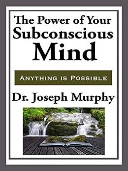 The Power of Your Subconscious Mind (Unabridged Start Publishing LLC) (English Edition) par [Murphy, Joseph]