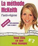 Vous êtes ce que vous mangez, n° 2 : La méthode McKeith, l'anti-régime !