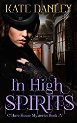 In High Spirits (O'Hare House Mysteries) (Volume 4) by Kate Danley (2014-11-22)