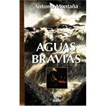 Aguas Bravias / Fierce Waters
