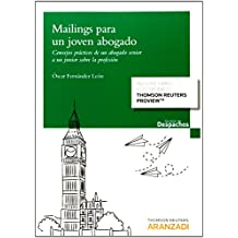 Mailings para un joven abogado (Papel + e-book): Consejos prácticos de un abogado senior a un junior sobre la profesión (Gestión de Despachos)
