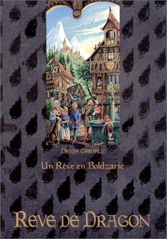 Rêve de dragon : Un rêve en Boldzarie
