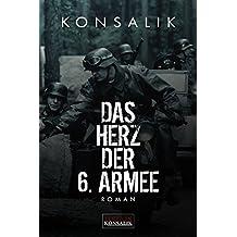 Das Herz der 6. Armee: Roman (German Edition)