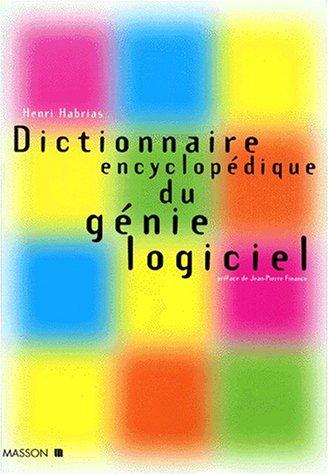 Dictionnaire encyclopédique du génie logiciel par Henri Habrias