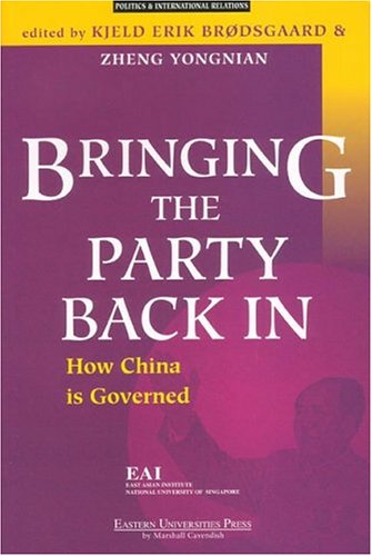 Bringing the Party Back in: Party and Governance in China (Politics & International Relations)