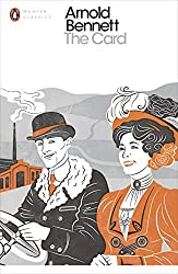 The Card: A Story of Adventure in the Five Towns (Penguin Modern Classics)