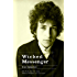 Wicked Messenger: Bob Dylan and the 1960s; Chimes of Freedom, revised and expanded