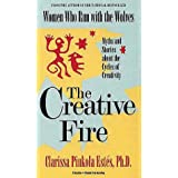 The Creative Fire: Myths and Stories About the Cycles of Creativity/Cassettes