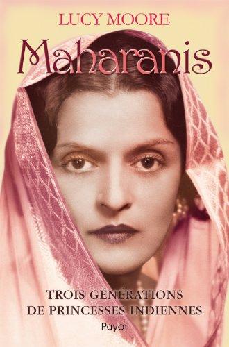 Maharanis : Trois générations de princesses indiennes par Lucy Moore
