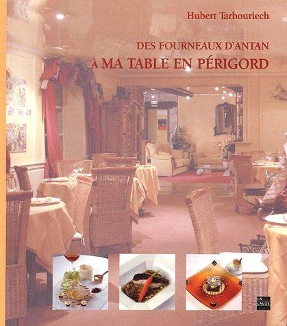 Des fourneaux d'antan à ma table en Périgord