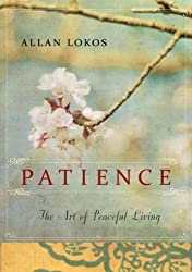 (Patience: The Art of Peaceful Living) By Allan Lokos (Author) Paperback on (Jan , 2012)