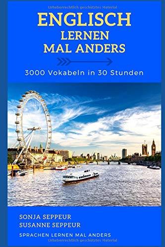 Englisch mal anders - 3000 Vokabeln in 30 Stunden (Light Version): Systematisches Merken von 3000 englischen Vokabeln