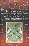 le pouvoir des bracelets en pierres fines et le secret de leur force magn?tique